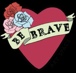Be Brave Artspace